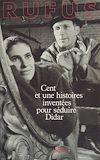 Télécharger le livre :  Cent et une histoires inventées pour séduire Didar