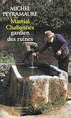 Télécharger le livre :  Martial Chabannes, gardien des ruines