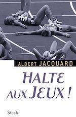 Télécharger cet ebook : Halte aux Jeux !