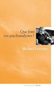 Téléchargez le livre :  Que font vos psychanalystes ?