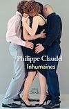 Inhumaines | Claudel, Philippe