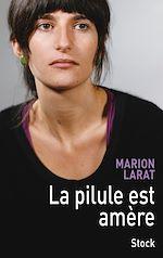 La pilule est amère   Larat, Marion