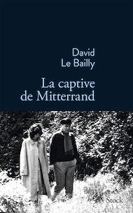 Téléchargez le livre :  La captive de Mitterrand