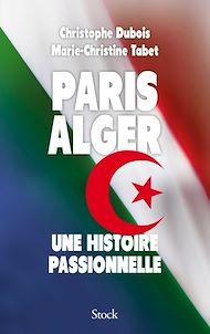 Téléchargez le livre :  Paris Alger
