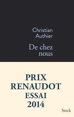 De chez Nous de Christian Authier, le prix Renaudot Essai 2014