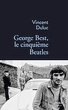 Télécharger le livre :  George Best, le cinquième Beatles