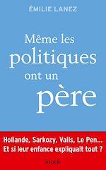 Download this eBook Même les politiques ont un père