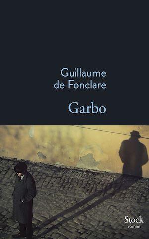 Garbo | de Fonclare, Guillaume. Auteur