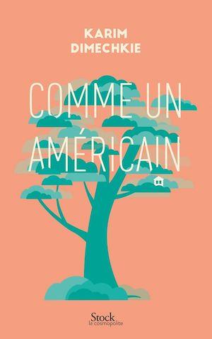 Comme un Américain | Dimechkie, Karim. Auteur