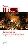 Télécharger le livre :  Comment perdre la guerre contre le terrorisme