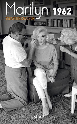 Marilyn 1962 | Cauchon, Sébastien. Auteur
