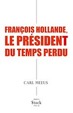Download this eBook François Hollande, le président du temps perdu