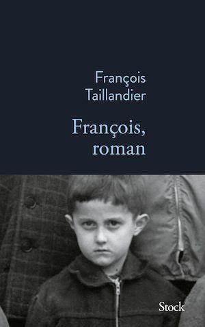 François, roman | Taillandier, François. Auteur