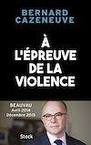 Télécharger le livre :  À l'épreuve de la violence. Beauvau 2014-2015