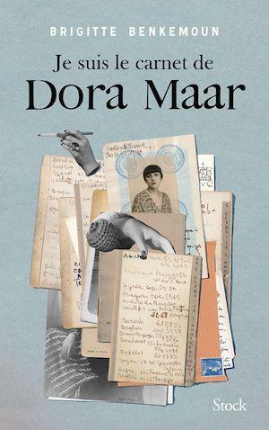 Je suis le carnet de Dora Maar | Benkemoun, Brigitte. Auteur