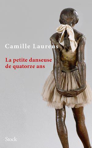 La petite danseuse de quatorze ans | Laurens, Camille. Auteur