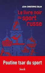 Download this eBook Le livre noir du sport russe
