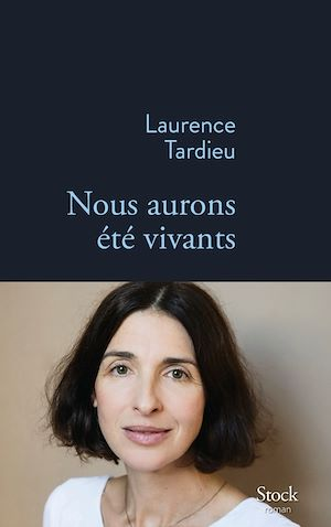 Nous aurons été vivants | Tardieu, Laurence. Auteur