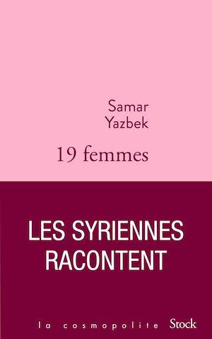 Téléchargez le livre :  Dix-neuf femmes, les Syriennes racontent