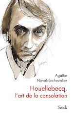 Download this eBook Houellebecq, l'art de la consolation