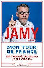 Download this eBook Mon tour de France des curiosités naturelles et scientifiques