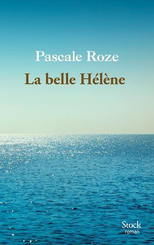 La belle Hélène | Roze, Pascale. Auteur