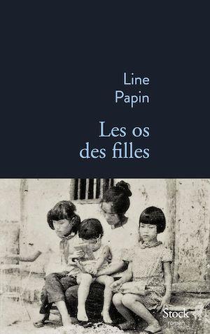 Les os des filles | Papin, Line. Auteur