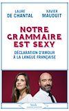 Télécharger le livre :  Notre grammaire est sexy