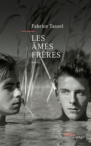 Les âmes frères | Tassel, Fabrice. Auteur