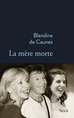 La mère morte | Caunes, Blandine de. Auteur