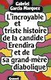 Télécharger le livre : L'incroyable et triste histoire de la candide Erendira et de sa grand-mère diabolique