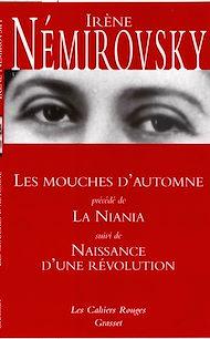 Téléchargez le livre :  Les mouches d'automne précédé de La Niania et suivi de Naissance d'une révolution