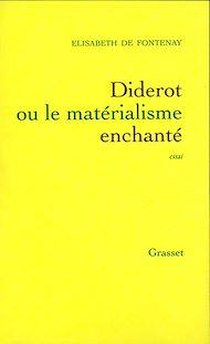 Téléchargez le livre :  Diderot ou le matérialisme enchanté