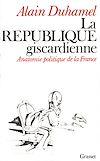 Télécharger le livre :  La république giscardienne