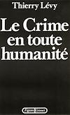 Télécharger le livre :  Le crime en toute humanité