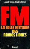 Télécharger le livre :  FM - La folle histoire des radios libres