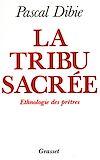 Télécharger le livre :  La tribu sacrée Ethnologie des prêtres