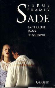 Téléchargez le livre :  Sade - La terreur dans le boudoir