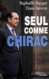 Télécharger le livre :  Seul comme Chirac