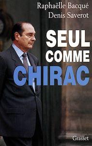 Téléchargez le livre :  Seul comme Chirac