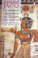 Téléchargez le livre :  La tradition primordiale de l'Egypte ancienne