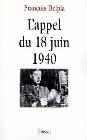 Téléchargez le livre :  L'appel du 18 juin 1940