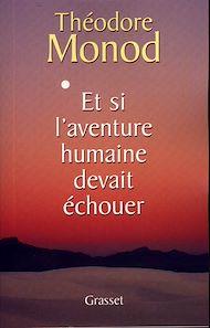 Téléchargez le livre :  Et si l'aventure humaine devait échouer