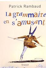 La grammaire en s'amusant | Rambaud, Patrick