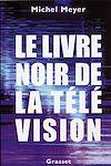 Télécharger le livre :  Le livre noir de la télévision