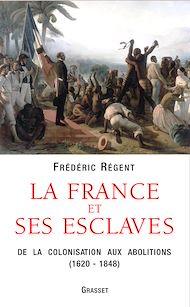 Téléchargez le livre :  La France et ses esclaves