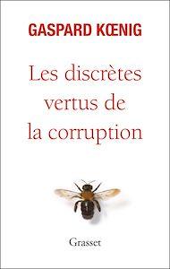 Téléchargez le livre :  Les discrètes vertus de la corruption