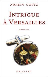 Téléchargez le livre :  Intrigue à Versailles