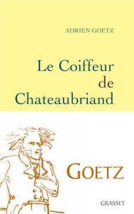Téléchargez le livre :  Le Coiffeur de Chateaubriand