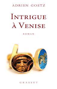 Téléchargez le livre :  Intrigue à Venise